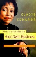 There's no business like Your Own Business - Gladys Edmunds